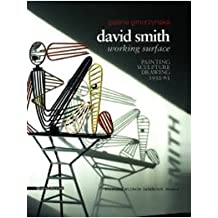 David Smith: Working Surface: Painting, Scultpure, Drawing 1932-63 (English and German Edition)