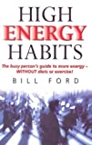 High Energy Habits, Bill Ford, 0684020149