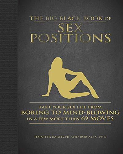 Pdf Self-Help The Big Black Book of Sex Positions: Take Your Sex Life From Boring To Mind-Blowing in a Few More Than 69 Moves
