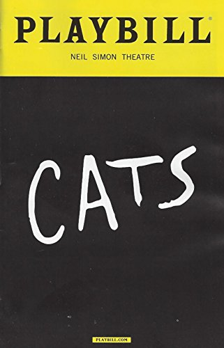 CATS Opening Night Playbill July 31, 2016, on Broadway Neil Simon Theatre Music by Andrew Lloyd Weber With Leonna Lewis Georgina Pazcoguin Eloise Kropp Choreography by Andy Blankenbuehler