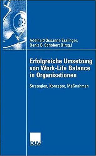 Cover des Buchs: Erfolgreiche Umsetzung von Work-Life-Balance in Organisationen: Strategien, Konzepte, Maßnahmen (German Edition)