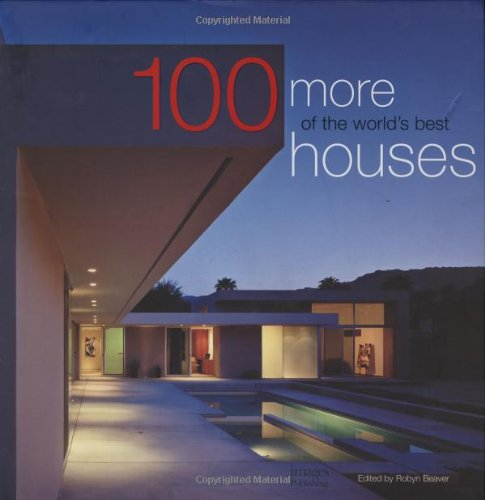 100 More of the World's Best Houses (100 World's Best Houses, Vol. World Design Of Houses on world craft house, mmo house, world style house, world beauty house, world casablanca,