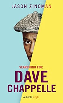 Searching for Dave Chappelle (Kindle Single) by [Zinoman, Jason]