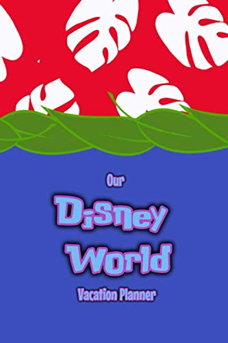 (Our Disney World Vacation Planner: Lilo and Stitch travel sized Walt Disney World Orlando Vacation Planner, plan hotels, dining, fast passes and ... daily. Your perfect holiday preparation)