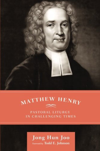 Matthew Henry: Pastoral Liturgy in Challenging Times ebook
