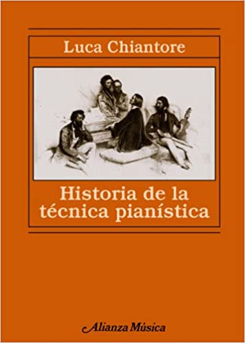 Historia de la técnica pianística: Un estudio sobre los grandes ...