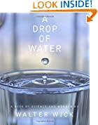#10: A Drop Of Water: A Book of Science and Wonder