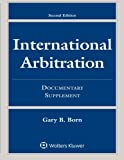 International Arbitration: Documentary Supplement (Supplements)