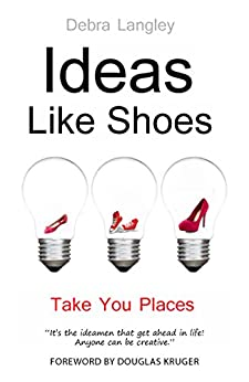 Ideas Like Shoes: Take You Places by [Langley, Debra]