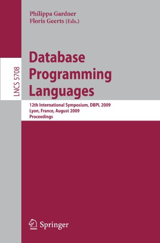 Database Programming Languages: 12th International Symposium, DBPL 2009, Lyon, France, August 24, 2009, Proceedings (Lecture Notes in Computer Science) by Brand: Springer