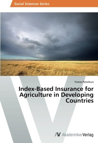 Index-Based Insurance for Agriculture in Developing Countries Pdf