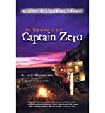 [ [ [ In Search of Captain Zero[ IN SEARCH OF CAPTAIN ZERO ] By Weisbecker, Allan C. ( Author )Sep-16-2002 Paperback