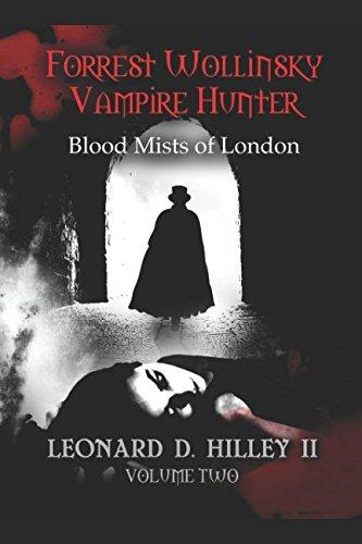 Download Forrest Wollinsky: Blood Mists of London (Forrest Wollinsky Vampire Hunter) pdf epub