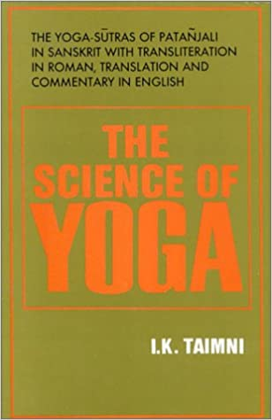 The Science Of Yoga The Yoga Sutras Of Patanjali In Sanskrit Taimni I K 9788170592112 Amazon Com Books