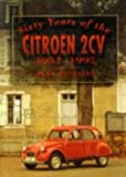 Sixty Years of the Citroen 2CV, 1937-1997, John Reynolds, 0750913509