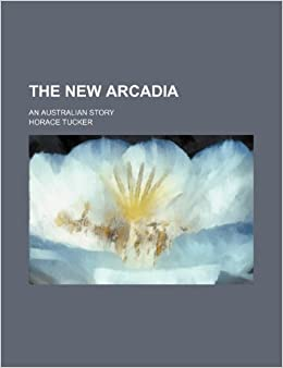 Book The new Arcadia: an Australian story