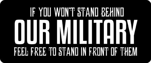 3 - If You Won't Stand Behind Our Military Hard Hat/Biker Helmet Sticker BS 1294