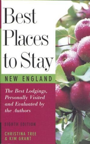 Best Places to Stay: New England: Bed & Breakfasts, Country Inns, and Other Recommended Getaways -- Eighth Edition
