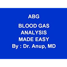 ABG - Only part 1 of the main book. Essentials of ABG - Arterial Blood Gas Analysis Made Easy - E-Book (ABG by Dr Anup, MD)