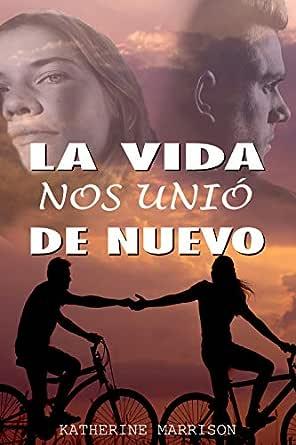 LA VIDA NOS UNIÓ DE NUEVO eBook: MARRISON, KATHERINE: Amazon.es ...