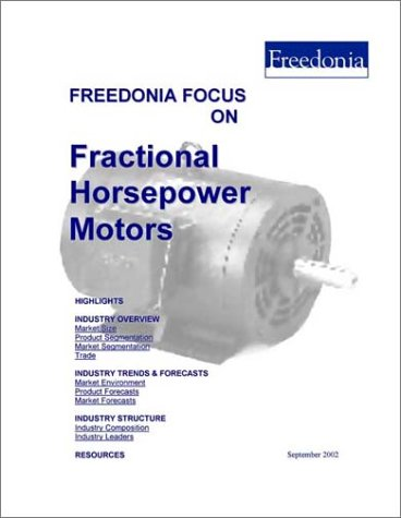 Freedonia Focus on Fractional Horsepower Motors The Freedonia Group