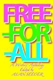 Free-For-All: A Writers' Anthology