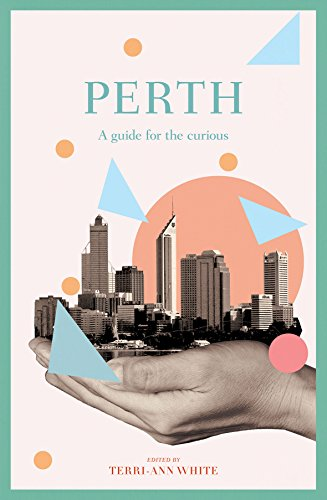 Perth: A Guide for the Curious