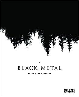 840996c6 Black Metal: Beyond the Darkness: Louis Pattison, Nick Richardson, Brandon  Stosuy, Nathan T Birk: 9781907317729: Amazon.com: Books