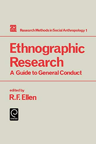 Ethnographic Research: A Guide to General Conduct (Research Methods in Social Anthropology)