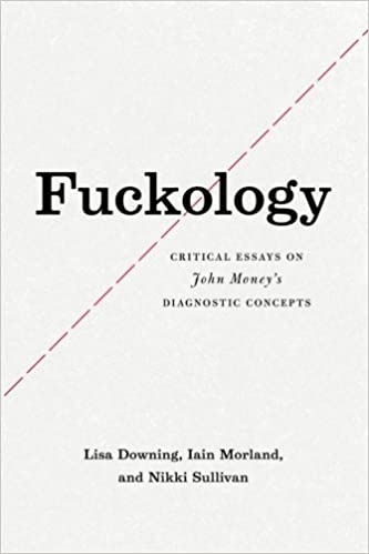 fuckology critical essays on john money s diagnostic concepts  fuckology critical essays on john money s diagnostic concepts 9780226186610 medicine health science books com