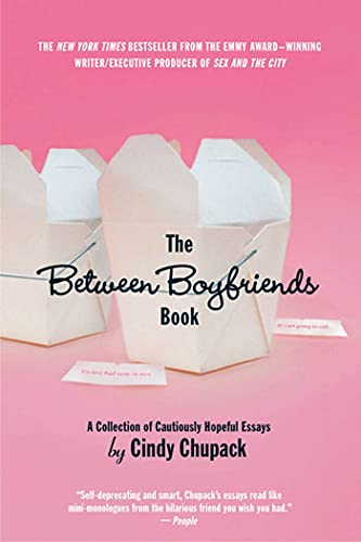 The Between Boyfriends Book: A Collection of Cautiously Hopeful Essays Paperback – May 1, 2004