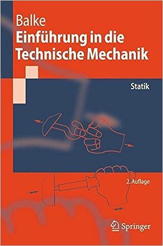 Einfuhrung In Die Technische Mechanik Statik Springer Lehrbuch
