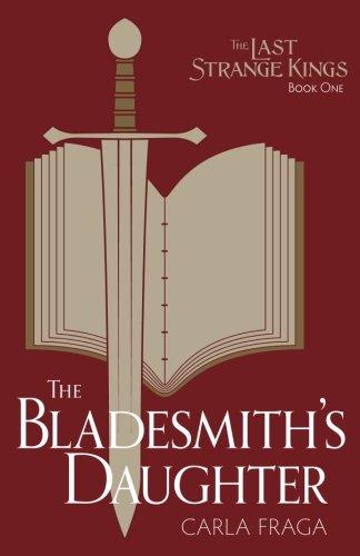 The Bladesmith's Daughter (The Last Strange Kings, Book 1) pdf epub