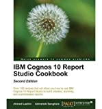 img - for [(IBM Cognos 10 Report Studio Cookbook * * )] [Author: Ahmed Lashin] [Sep-2013] book / textbook / text book