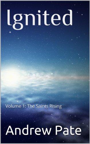 Ignited: Volume 1: The Saints Rising