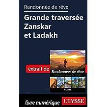 Randonnée de rêve - Grande traversée Zanskar et Ladakh (French Edition)