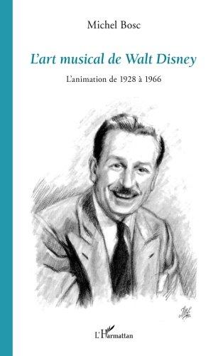 L'art musical de Walt Disney: L'animation de 1928 à 1966 (French Edition)