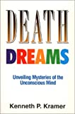 Death Dreams, Kenneth P. Kramer and John Larkin, 0809133490