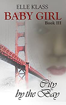 City by the Bay (Baby Girl Book 3) by [Klass, Elle]