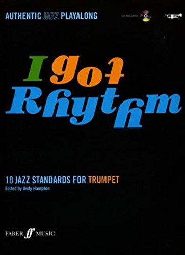 I Got Rhythm for Trumpet: 10 Jazz Standards for Trumpet, Book & CD (Faber Edition)