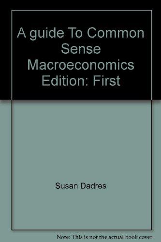 A guide To Common Sense Macroeconomics