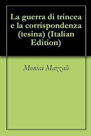 Amazon.com: La guerra di trincea e la corrispondenza (tesina) (Italian