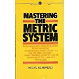img - for Mastering the Metric System (Mentor Series) by Ned Schimizzi (1975-05-01) book / textbook / text book