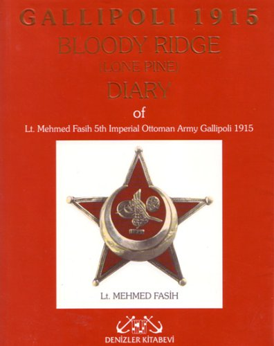 Gallipoli 1915: Bloody Ridge Diary of Lt. Mehmed Fasib