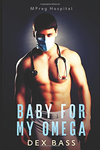 Baby For My Omega (MPreg Hospital) pdf epub