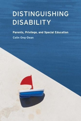 Distinguishing Disability: Parents, Privilege, and Special Education by Colin Ong-Dean (2009-05-15)