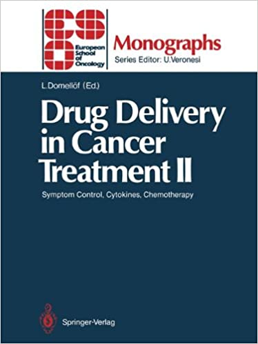 Book Drug Delivery in Cancer Treatment II: Symptom Control, Cytokines, Chemotherapy (ESO Monographs)