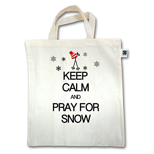 Keep calm - Keep calm and pray for snow - Unisize - Natural - XT500 - Jutebeutel kurzer Henkel mKODbdHi0Q