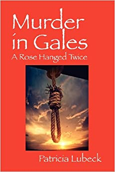 Book Murder in Gales: A Rose Hanged Twice