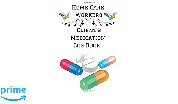 home care workers client s medication log book personalized